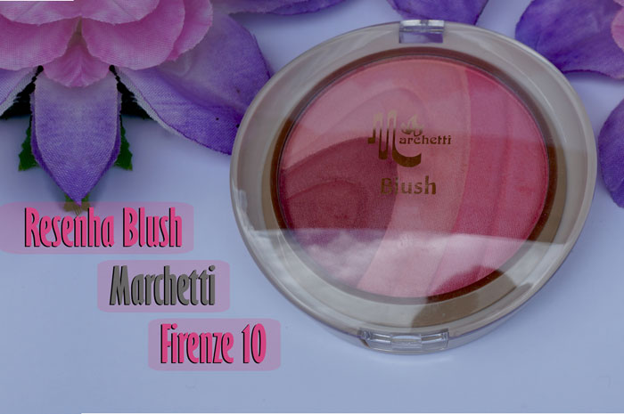 1-resenha-blush-firenze10-marchetti