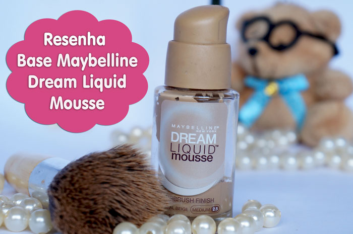 3-Resenha-Base-Maybelline-Dream-Liquid-Mousse