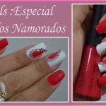Nails: Especial Dia dos Namorados