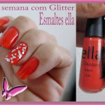 Nails da semana com glitter esmaltes ela